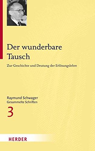 Der wunderbare Tausch: Raymund Schwager