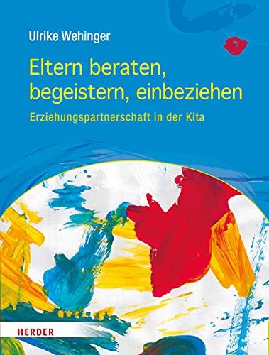9783451342356: Eltern beraten, begeistern, einbeziehen (German Edition)