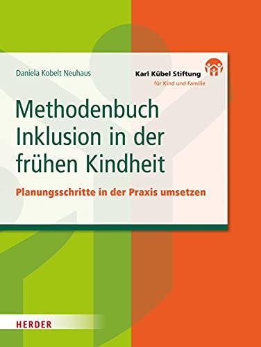 Methodenbuch Inklusion in der frühen Kindheit: Planungsschritte: Daniela Kobelt-Neuhaus