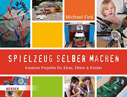 9783451342806: Spielzeug selber machen: Kreative Projekte für Kitas, Eltern und Kinder