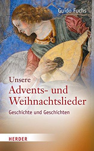 9783451342929: Unsere Advents- und Weihnachtslieder: Geschichte und Geschichten