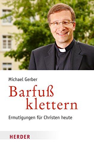 9783451348211: Barfuß klettern: Ermutigungen für Christen heute