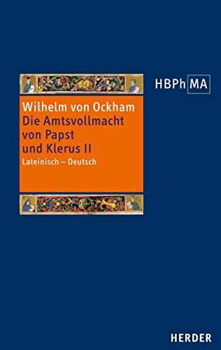 De potestate papae et cleri. Die Amtsvollmacht von Papst und Klerus: Wilhelm von Ockham