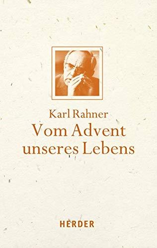 9783451349058: Vom Advent unseres Lebens: Mit einem Geleitwort von Karl Kardinal Lehmann