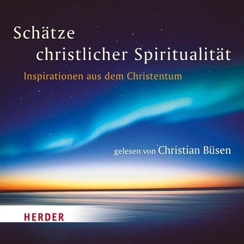 9783451350115: Schätze christlicher Spiritualität: Inspirationen aus dem Christentum