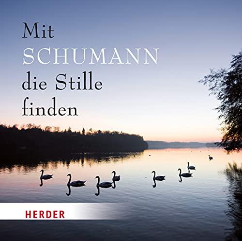 9783451350610: Mit Schumann die Stille finden
