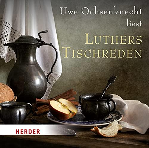 Beispielbild für Luthers Tischreden: gelesen von Uwe Ochsenknecht zum Verkauf von medimops