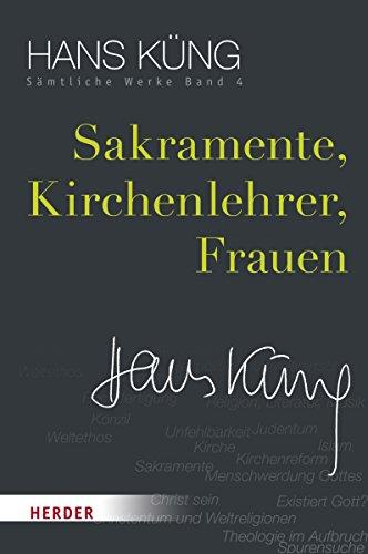 Sakramente, Kirchenlehrer, Frauen: Hans Küng