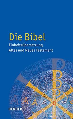 9783451360008: Die Bibel - Einheitsübersetzung Altes und Neues Testament: Einheitsübersetzung der Heiligen Schrift (Schulbibel)