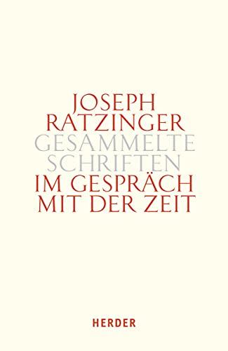 Im Gesprach mit der Zeit: Dritter Teilband: Joseph Ratzinger