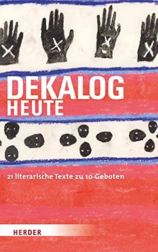Dekalog heute. 21 literarische Texte zu 10: Hagedorn, Ludger (Hg.);