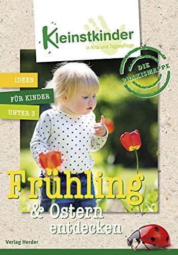 9783451500534: Die Praxismappe: Frühling & Ostern entdecken: Kleinstkinder in Kita und Tagespflege - Ideen für Kinder unter 3