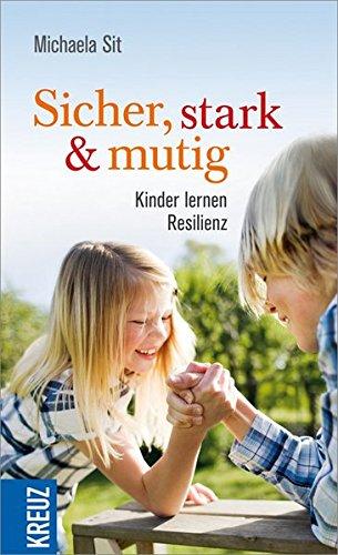 9783451611315: Sicher, stark und mutig: Kinder lernen Resilienz