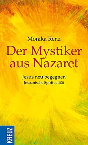 9783451611957: Der Mystiker aus Nazaret: Jesus neu begegnen - Jesuanische Spiritualität