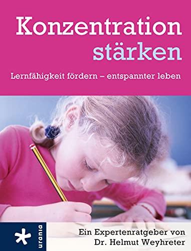 9783451660450: Konzentrationen stärken: Lernfähigkeit fördern - entspannter leben