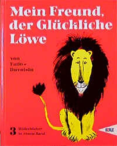 Mein Freund, der Glückliche Löwe. Drei Bilderbücher in einem Band. (9783451700279) by Louise Fatio; Roger Duvoisin