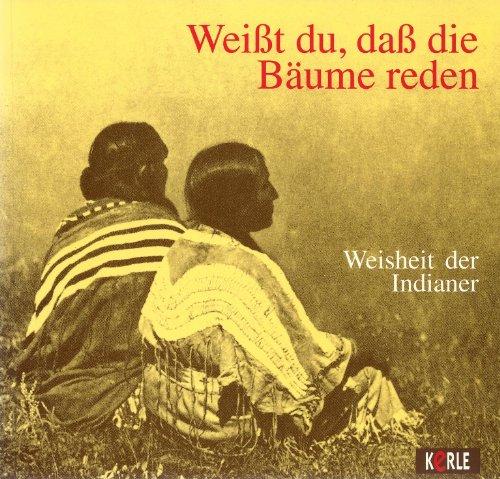 9783451700323: Weisst du, dass die B�ume reden. Weisheit der Indianer