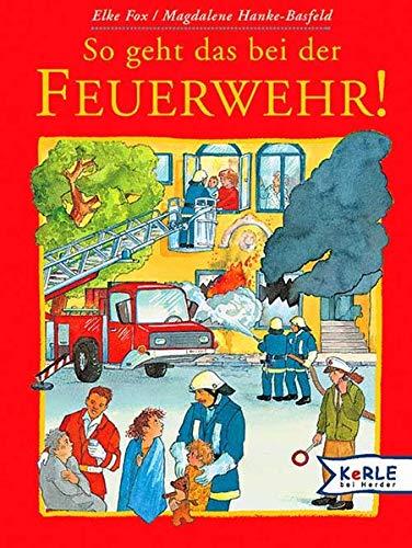 9783451703713: So geht das bei der Feuerwehr! Kleine Ausgabe.