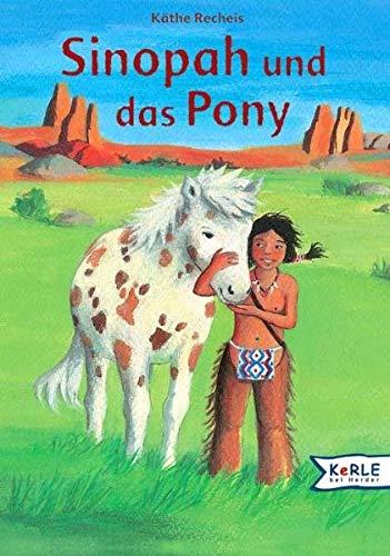 9783451705472: Sinopah und das Pony