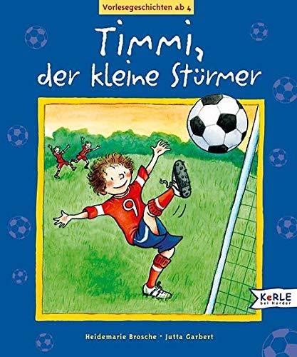9783451706738: Timmi, der kleine Stürmer: Fußballgeschichten