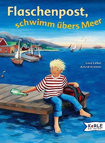 Flaschenpost, schwimm übers Meer: Leher, Lore, Krömer,