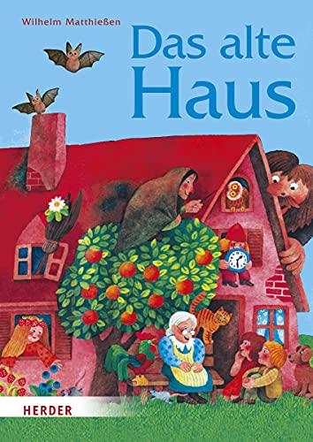 Das alte Haus Märchen zum Lesen und Vorlesen und Selberlesen von Wilhelm Matthießen mit ...