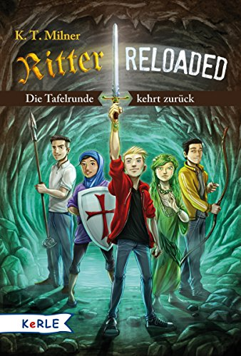 9783451712951: Ritter reloaded Band 1: Die Tafelrunde kehrt zurück