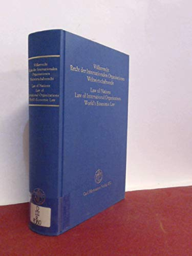 9783452211613: Völkerrecht, Recht der internationalen Organisationen, Weltwirtschaftsrecht: Festschrift für Ignaz Seidl-Hohenveldern = Law of nations, law of ... amicorum honouring Ignaz Seidl-Hohenveldern