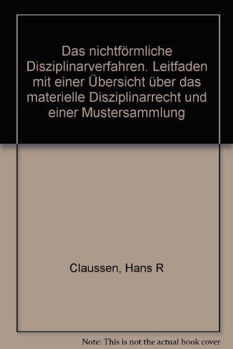9783452212382: Das nichtförmliche Disziplinarverfahren. Leitfaden mit einer Übersicht über das materielle Disziplinarrecht und einer Mustersammlung