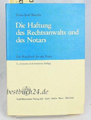 9783452212559: Die Haftung des Rechtsanwalts und des Notars. Ein Handbuch für die Praxis
