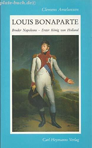9783452216595: Louis Bonaparte: Bruder Napoleons, erster König von Holland (German Edition)