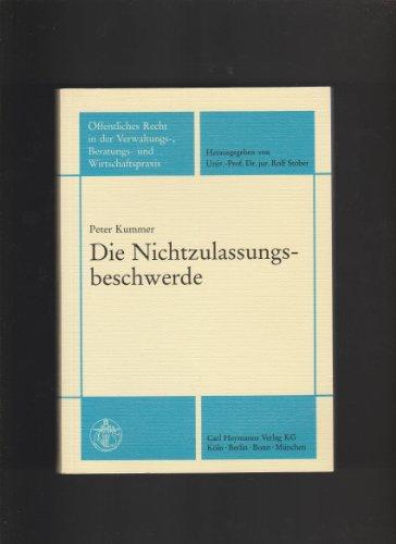 9783452218179: Die Nichtzulassungsbeschwerde: Das Beschwerdeverfahren nach der FGO, der VwGO und dem SGG (Öffentliches Recht in der Verwaltungs-, Beratungs- und Wirtschaftspraxis) (German Edition)