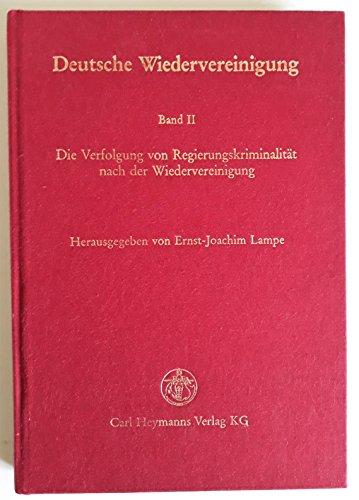 Deutsche Wiedervereinigung. Band II: Die Verfolgung von: Lampe, Ernst-Joachim [Hrsg.].
