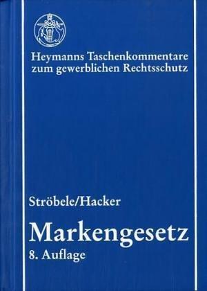 9783452245250: Markengesetz. Heymanns Taschenkommentare zum gewerblichen Rechtschutz.