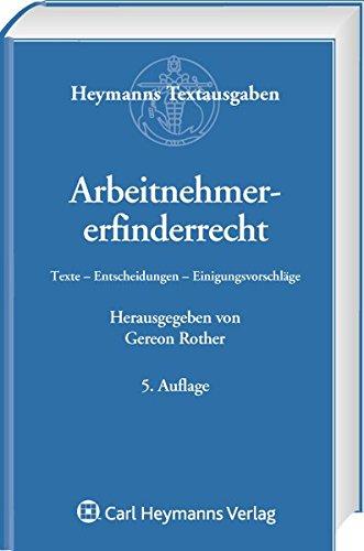 9783452247261: Arbeitnehmererfinderrecht: Texte - Entscheidungen - Einigungsvorschl�ge