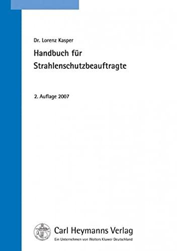 Handbuch für Strahlenschutzbeauftragte: Lorenz Kasper