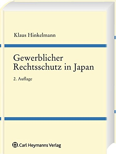 Gewerblicher Rechtsschutz in Japan: Klaus Hinkelmann