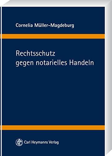 Rechtsschutz gegen notarielles Handeln: Cornelia Müller-Magdeburg