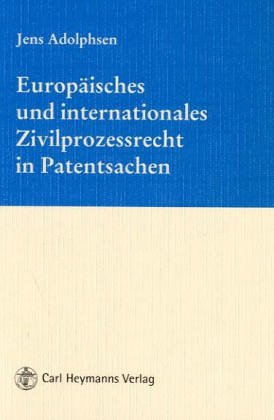 9783452260642: Europäisches und internationales Zivilprozessrecht in Patentsachen