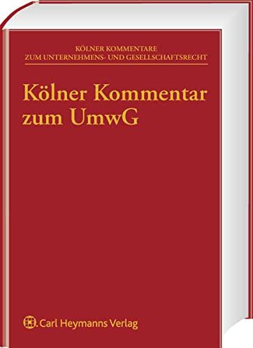 Kölner Kommentar zum Umwandlungsgesetz: Barbara Dauner-Lieb