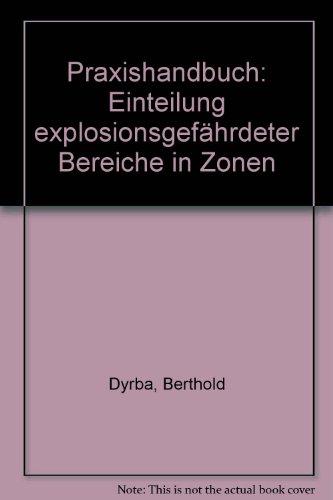 9783452263957: Praxishandbuch: Einteilung explosionsgefährdeter Bereiche in Zonen