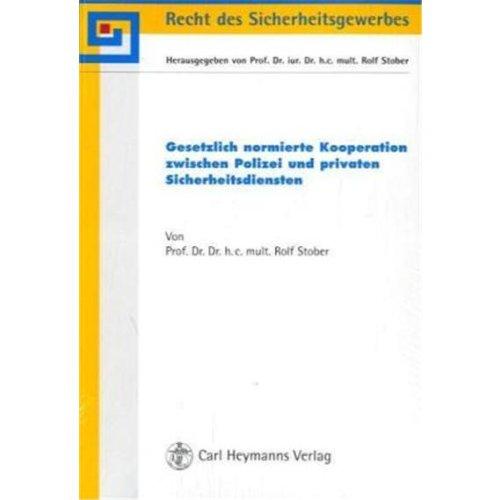 9783452267214: Gesetzlich normierte Kooperation zwischen Polizei und privaten Sicherheitsdiensten: Zur Optimierung der Inneren Sicherheit in einer offenen Sicherheitsverfassung