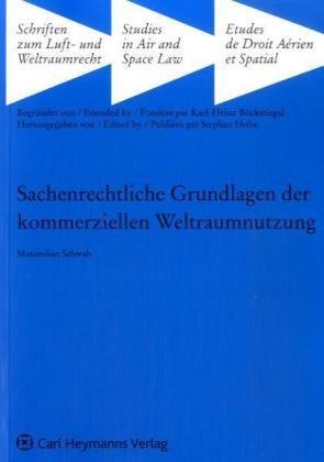 Sachenrechtliche Grundlagen der kommerziellen Weltraumnutzung: Maximilian Schwab