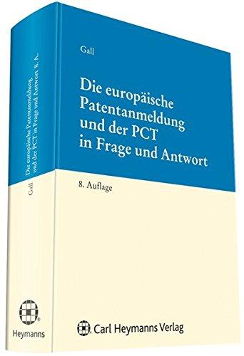 Die europäische Patentanmeldung und der PCT in Frage und Antwort: G�rard Weiss