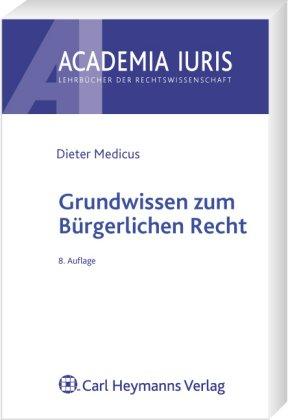 9783452268785: Grundwissen zum Bürgerlichen Recht: Ein Basisbuch zu den Anspruchsgrundlagen