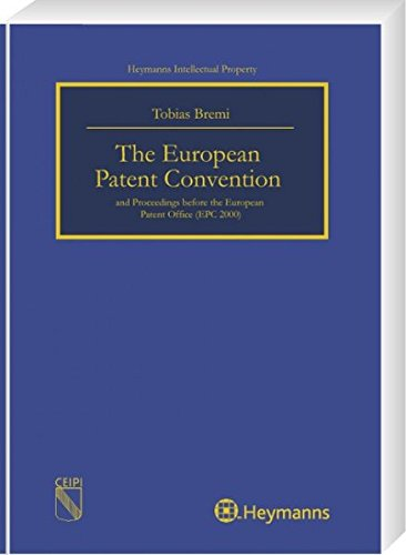 The European Patent Convention and Proceedings before the European Patent Office (EPC 2000): Tobias...
