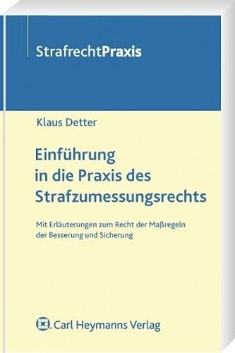 9783452270269: Einführung in die Praxis des Strafzumessungsrechts: Mit Erläuterungen zum Recht der Maßregeln der Besserung und Sicherung