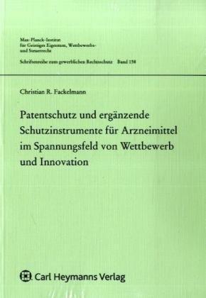 9783452271150: Patentschutz und erg�nzende Schutzinstrumente f�r Arzneimittel im Spannungsfeld von Wettbewerb und Innovation