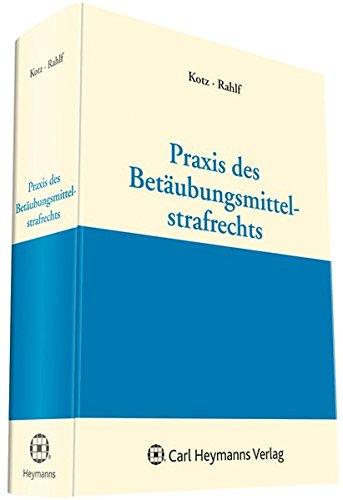 Praxis des Betäubungsmittelstrafrechts: Peter Kotz