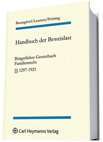 Handbuch der Beweislast 8. BGB Familienrecht. §§ 1297-1921: Gottfried Baumgärtel